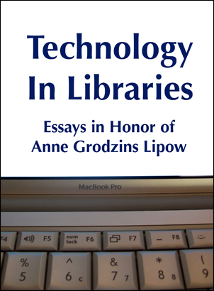 technology in libraries essays in honor of anne grodzins lipow